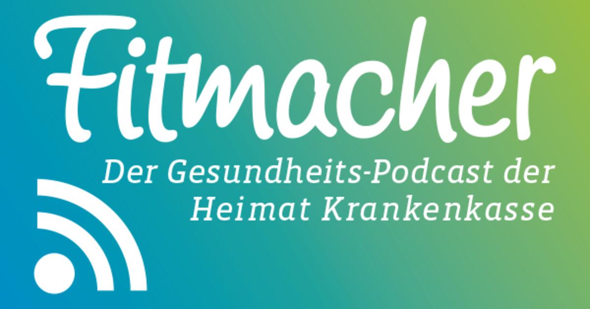 Der Podcast Fitmacher Der Heimat Krankenkasse